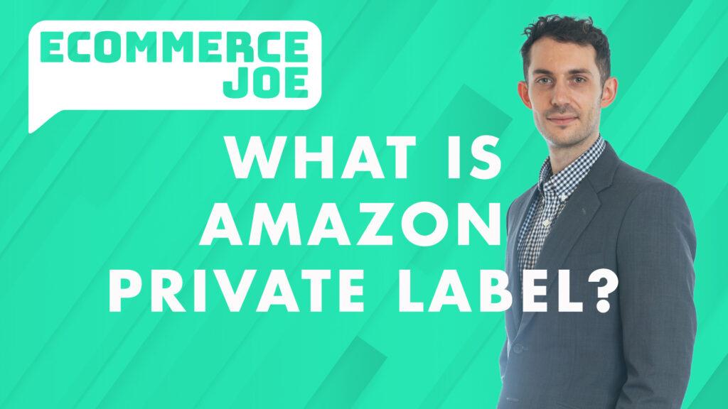 What is Amazon Private Label? | Ecommerce Entrepreneur